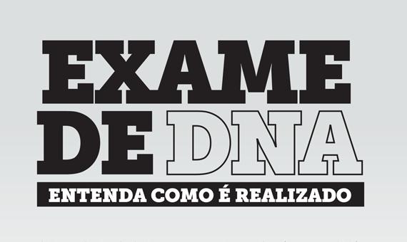 Exame de DNA, entenda como é realizado